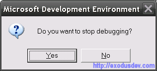 Do you want to stop debugging?  Oh, my, yes indeed!